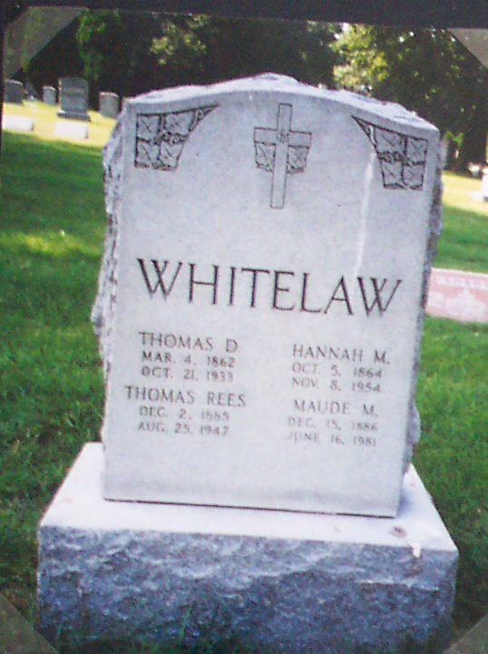 "Tombstone of Thomas David Whitelaw and his wife Johanna and son Thomas Rees Whitelaw and his wife Martha ""Maude"" (Wirtz) Whitelaw"